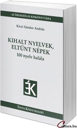 Kicsi Sándor András: Kihalt nyelvek, eltűnt népek (fotó: Cultura)