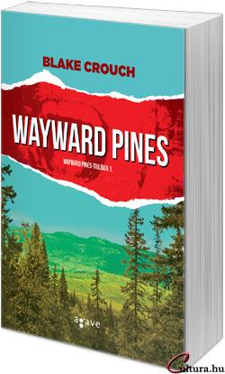 Blake Crouch: Wayward Pines 1.