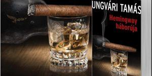 Ungvári Tamás: Hemingway háborúja