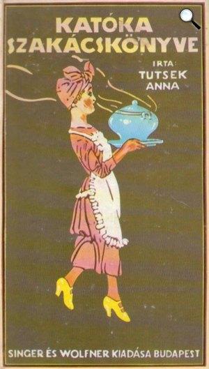 Tutsek Anna: Katóka szakácskönyve