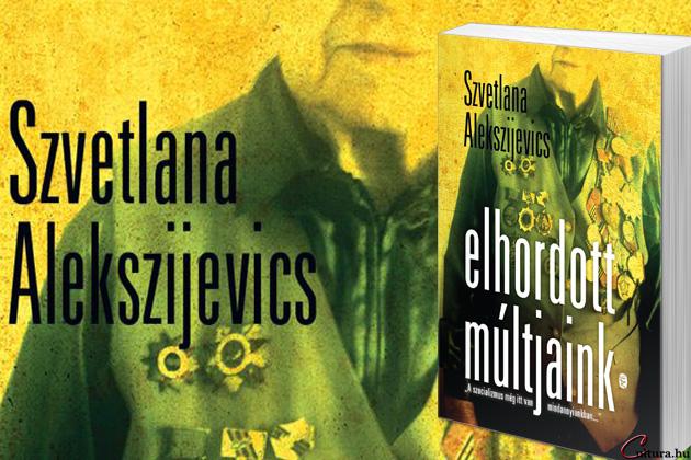 Szvetlana Alekszijevics: Elhordott múltjaink
