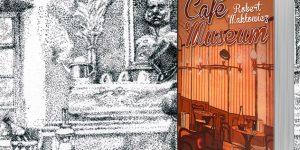 Robert Maklowicz: Café Museum