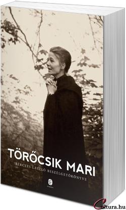 Törőcsik Mari -Bérczes László beszélgetőkönyve