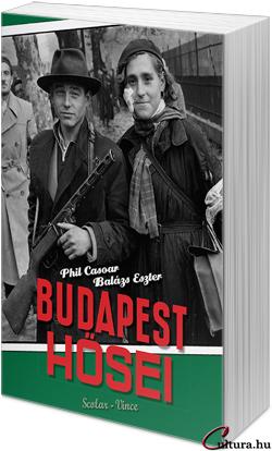 Phil Casoar - Balázs Eszter: Budapest hősei