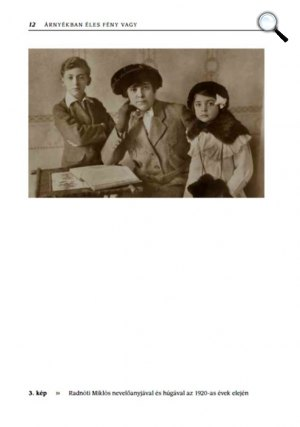 Árnyékban éles fény vagy - A Radnóti házaspár fényképei - Radnóti Miklós nevelőanyjával és húgával, 1920 körül (Fotó: Jaffa Kiadó)