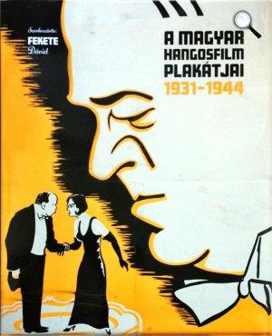 A magyar hangosfilm plakátjai 1931–1944 (Fotó: OSZK)