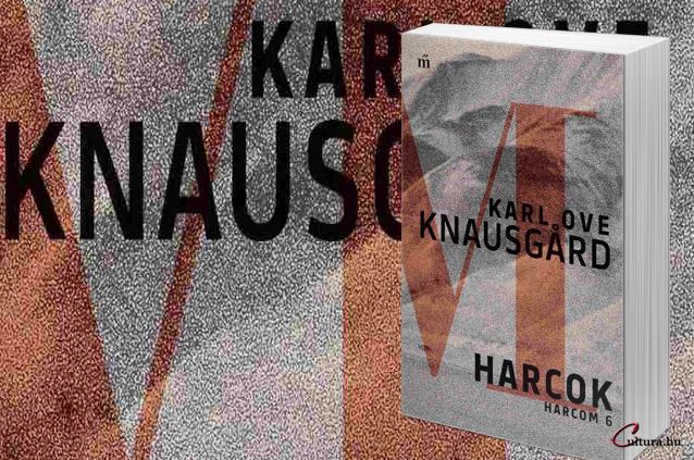 Karl Ove Knausgård: Harcok. Harcom 6.